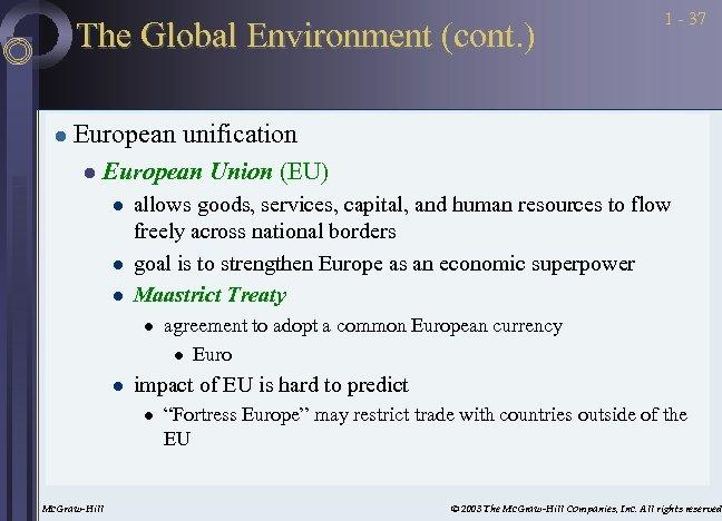 The Global Environment (cont. ) l 1 - 37 European unification l European Union