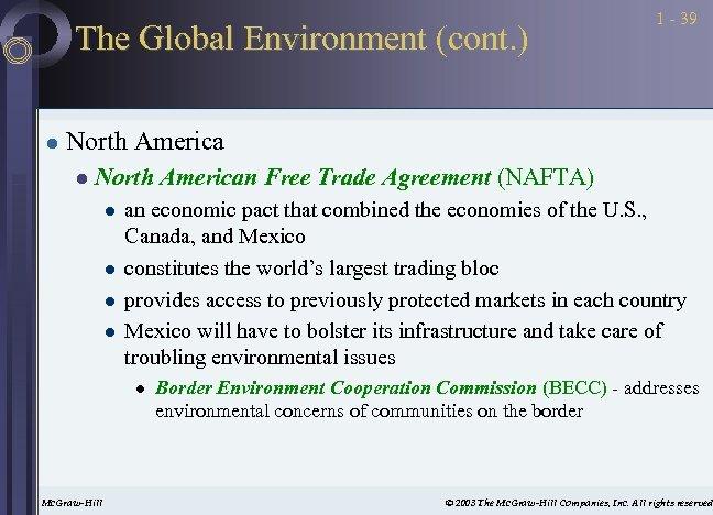 The Global Environment (cont. ) l 1 - 39 North America l North American