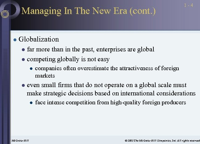 Managing In The New Era (cont. ) l 1 -4 Globalization far more than