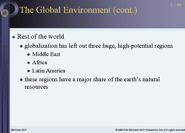 The Global Environment (cont. ) l 1 - 40 Rest of the world l