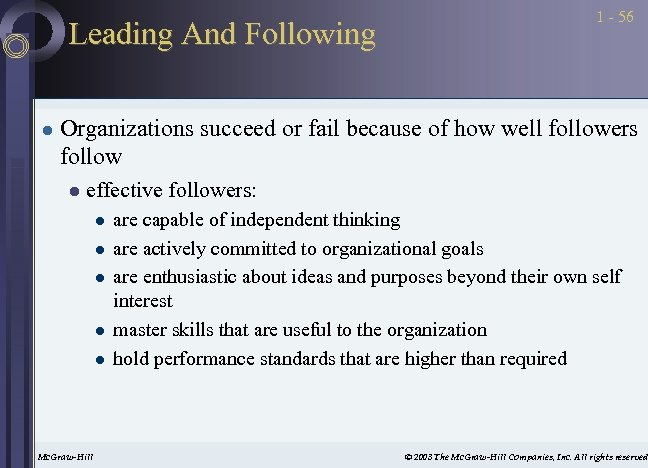 Leading And Following l 1 - 56 Organizations succeed or fail because of how