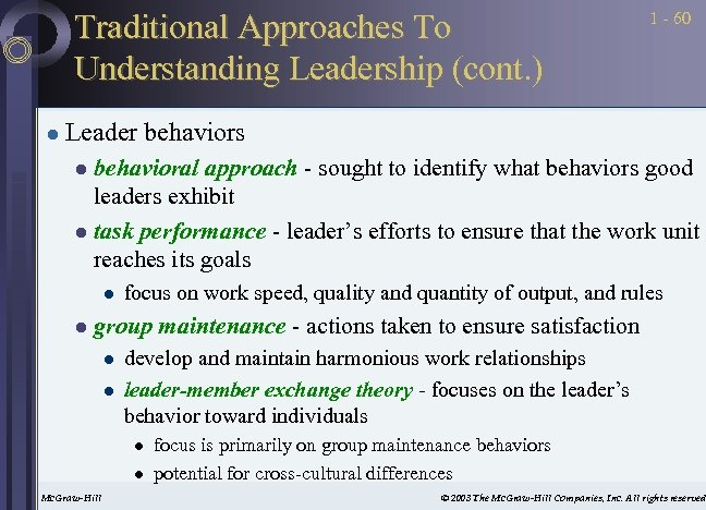 Traditional Approaches To Understanding Leadership (cont. ) l 1 - 60 Leader behaviors behavioral