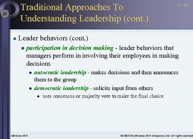 Traditional Approaches To Understanding Leadership (cont. ) l 1 - 61 Leader behaviors (cont.