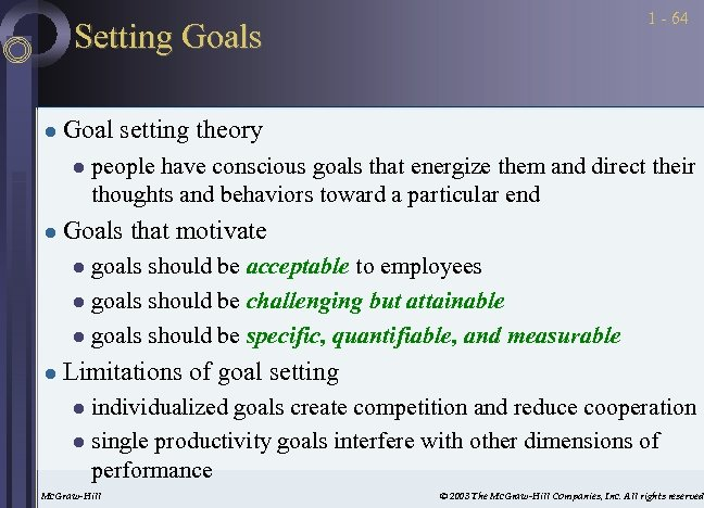 1 - 64 Setting Goals l Goal setting theory l l people have conscious