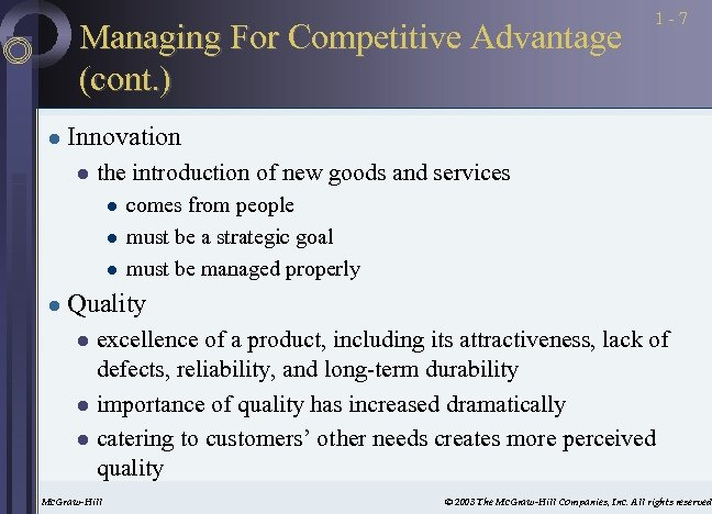 Managing For Competitive Advantage (cont. ) l Innovation l the introduction of new goods