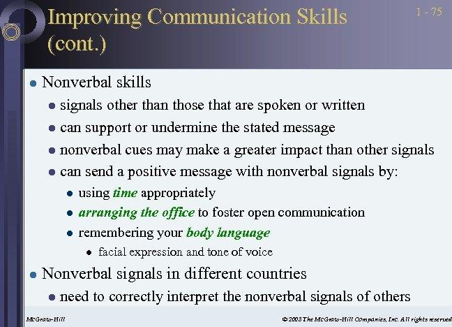 Improving Communication Skills (cont. ) l 1 - 75 Nonverbal skills signals other than