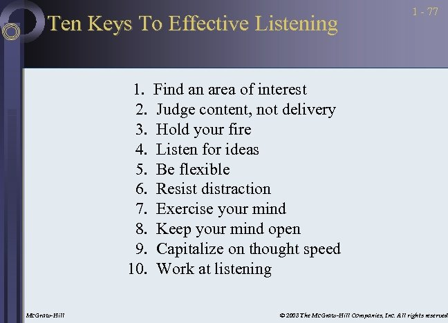 Ten Keys To Effective Listening 1. 2. 3. 4. 5. 6. 7. 8. 9.