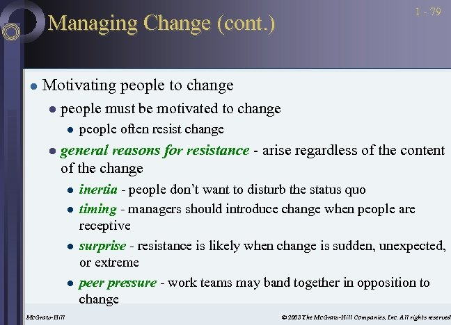 Managing Change (cont. ) l 1 - 79 Motivating people to change l people
