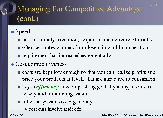 Managing For Competitive Advantage (cont. ) l 1 -8 Speed fast and timely execution,