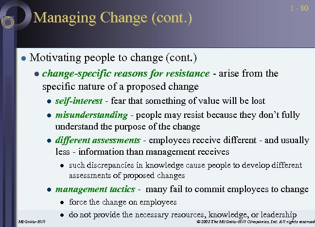 1 - 80 Managing Change (cont. ) l Motivating people to change (cont. )