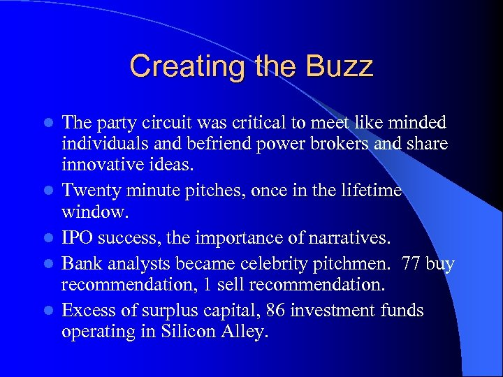 Creating the Buzz l l l The party circuit was critical to meet like