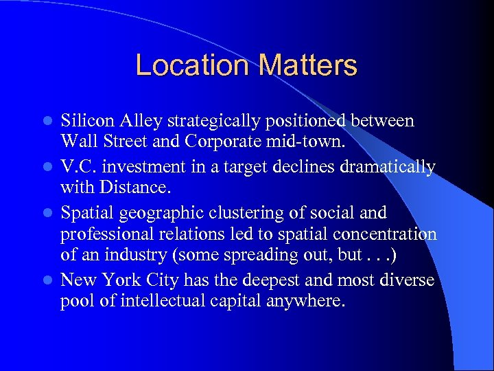 Location Matters Silicon Alley strategically positioned between Wall Street and Corporate mid-town. l V.