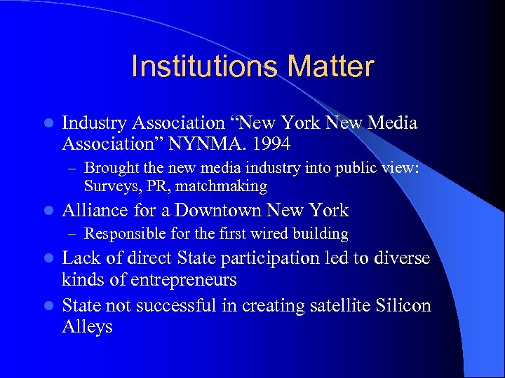 """Institutions Matter l Industry Association """"New York New Media Association"""" NYNMA. 1994 – Brought"""