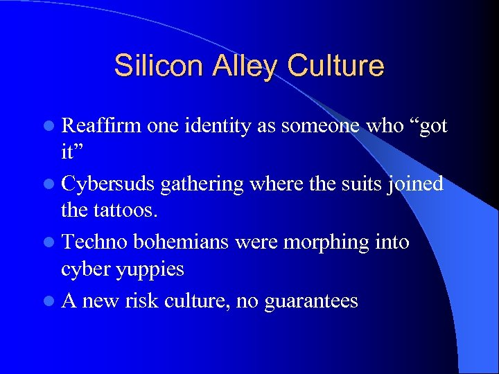 """Silicon Alley Culture l Reaffirm one identity as someone who """"got it"""" l Cybersuds"""