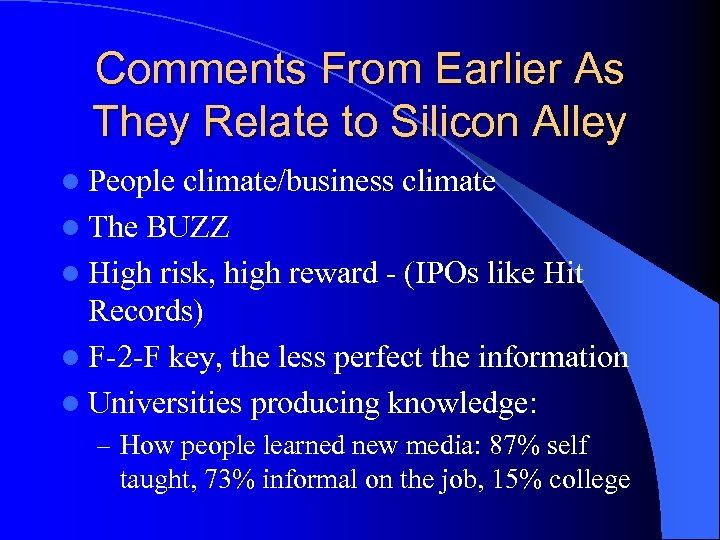 Comments From Earlier As They Relate to Silicon Alley l People climate/business climate l