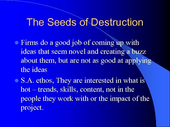 The Seeds of Destruction l Firms do a good job of coming up with