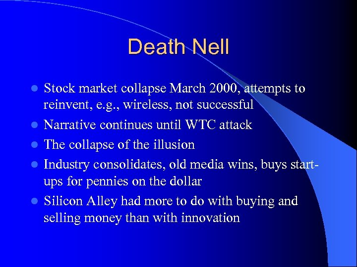 Death Nell l l Stock market collapse March 2000, attempts to reinvent, e. g.