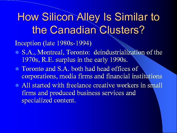 How Silicon Alley Is Similar to the Canadian Clusters? Inception (late 1980 s-1994) l