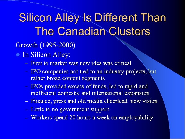 Silicon Alley Is Different Than The Canadian Clusters Growth (1995 -2000) l In Silicon