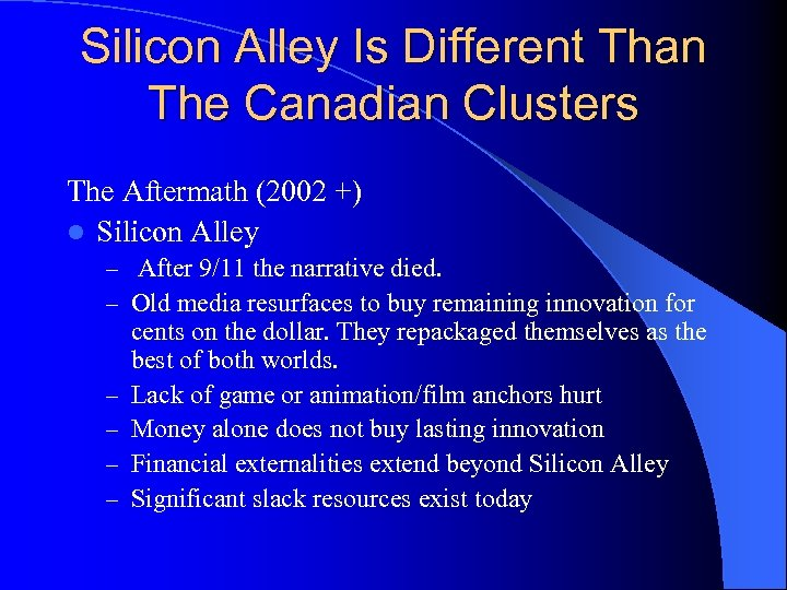 Silicon Alley Is Different Than The Canadian Clusters The Aftermath (2002 +) l Silicon