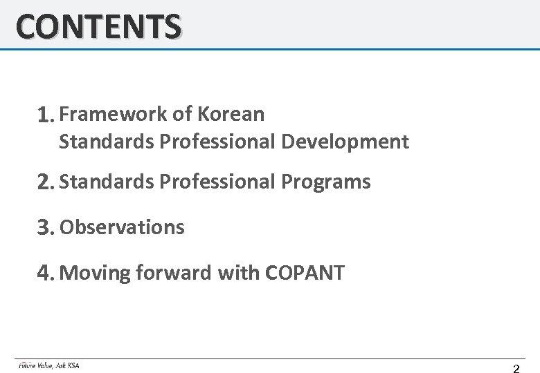 CONTENTS 1. Framework of Korean Standards Professional Development 2. Standards Professional Programs 3. Observations