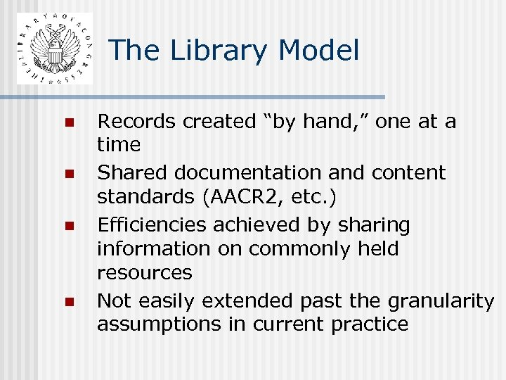 """The Library Model n n Records created """"by hand, """" one at a time"""