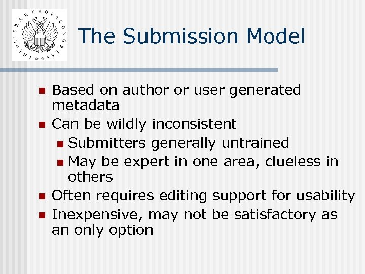 The Submission Model n n Based on author or user generated metadata Can be