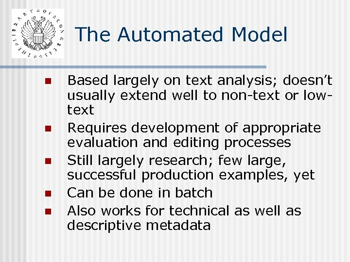 The Automated Model n n n Based largely on text analysis; doesn't usually extend