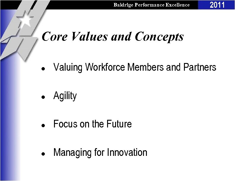 Baldrige Performance Excellence Program 2011 Core Values and Concepts l Valuing Workforce Members and