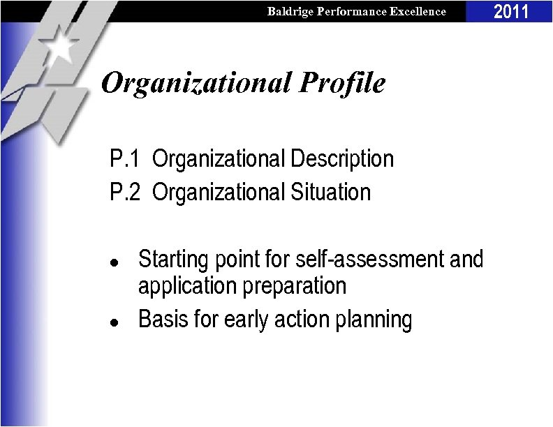 Baldrige Performance Excellence Program Organizational Profile P. 1 Organizational Description P. 2 Organizational Situation
