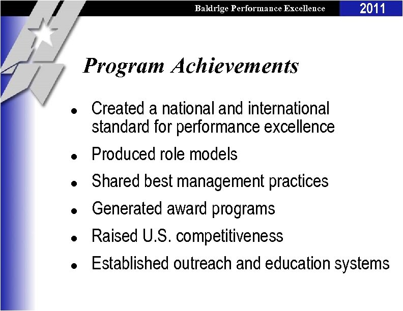 Baldrige Performance Excellence Program 2011 Program Achievements l l l Created a national and