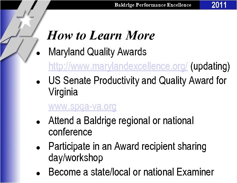 Baldrige Performance Excellence Program 2011 How to Learn More l l l Maryland Quality
