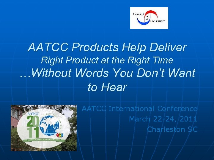 AATCC Products Help Deliver Right Product at the Right Time …Without Words You Don't