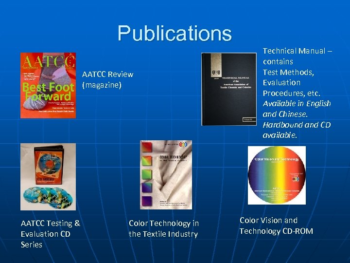 Publications AATCC Review (magazine) AATCC Testing & Evaluation CD Series Color Technology in the