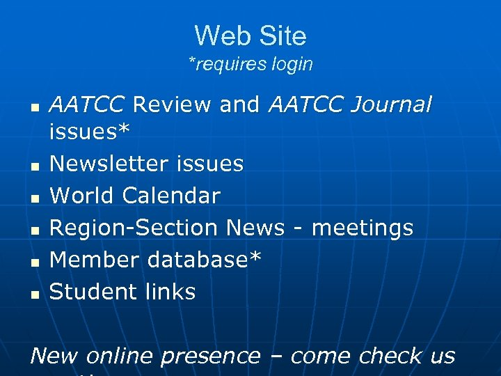 Web Site *requires login n n n AATCC Review and AATCC Journal issues* Newsletter