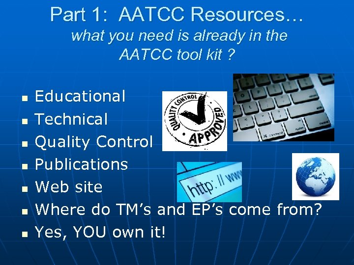 Part 1: AATCC Resources… what you need is already in the AATCC tool kit