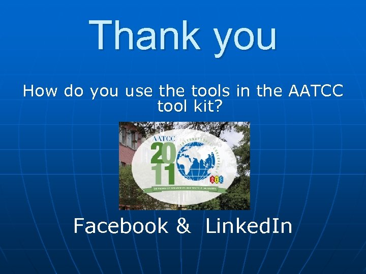 Thank you How do you use the tools in the AATCC tool kit? Facebook