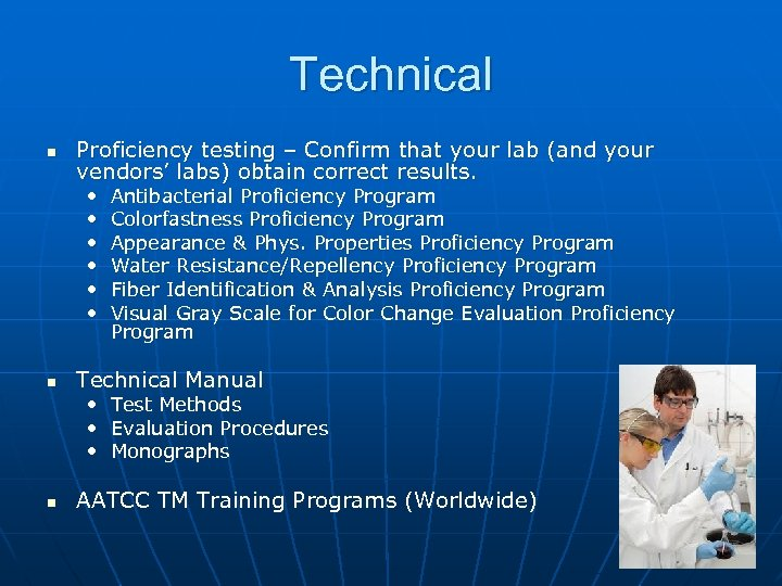 Technical n Proficiency testing – Confirm that your lab (and your vendors' labs) obtain