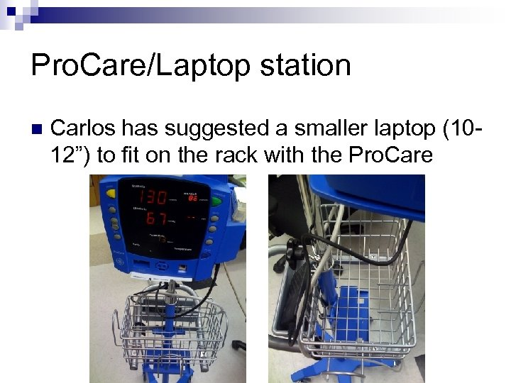 """Pro. Care/Laptop station n Carlos has suggested a smaller laptop (1012"""") to fit on"""