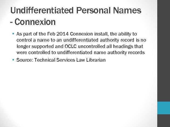 Undifferentiated Personal Names - Connexion • As part of the Feb 2014 Connexion install,