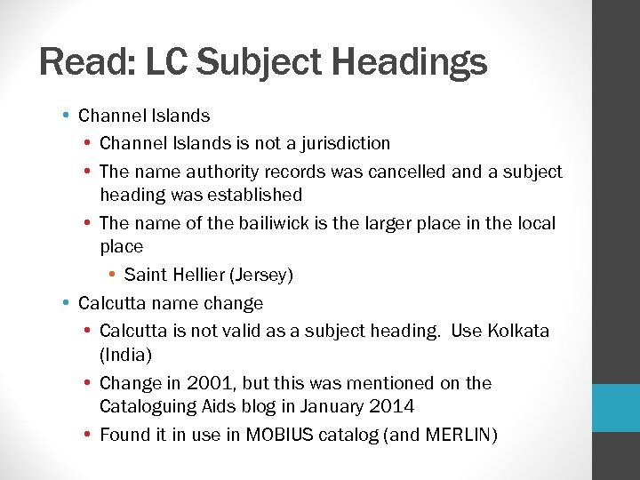 Read: LC Subject Headings • Channel Islands is not a jurisdiction • The name