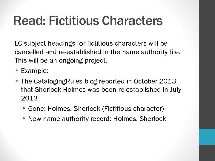 Read: Fictitious Characters LC subject headings for fictitious characters will be cancelled and re-established