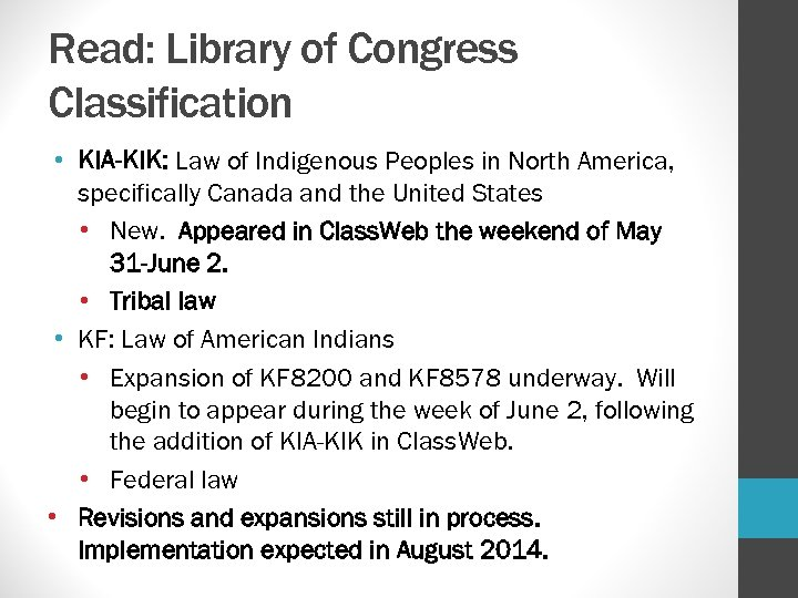 Read: Library of Congress Classification • KIA-KIK: Law of Indigenous Peoples in North America,
