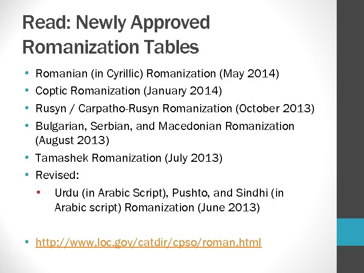 Read: Newly Approved Romanization Tables • • Romanian (in Cyrillic) Romanization (May 2014) Coptic