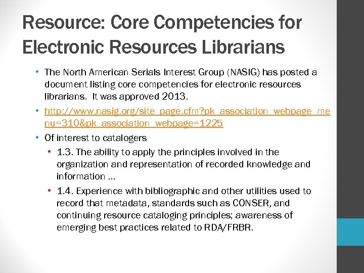 Resource: Core Competencies for Electronic Resources Librarians • The North American Serials Interest Group