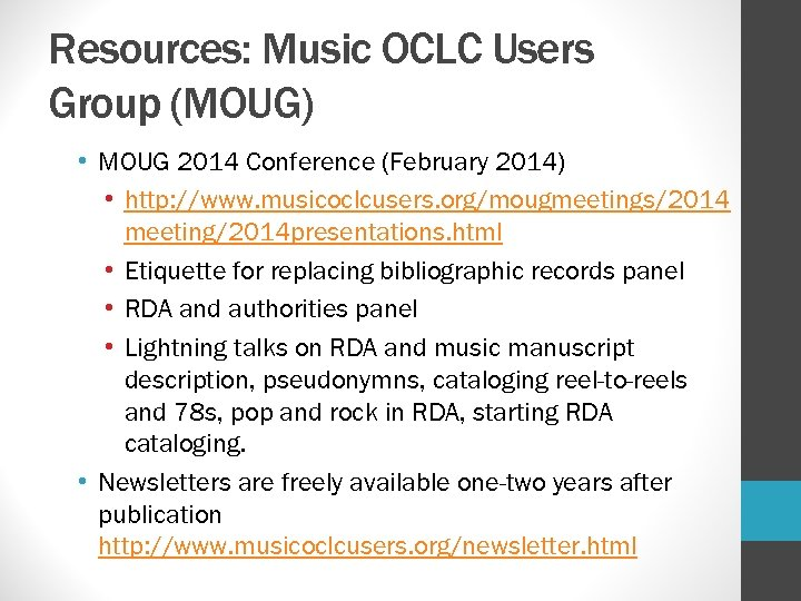 Resources: Music OCLC Users Group (MOUG) • MOUG 2014 Conference (February 2014) • http: