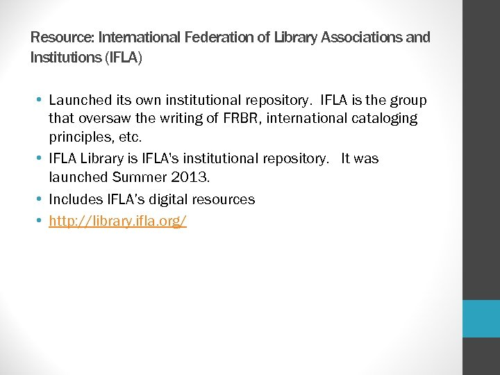 Resource: International Federation of Library Associations and Institutions (IFLA) • Launched its own institutional
