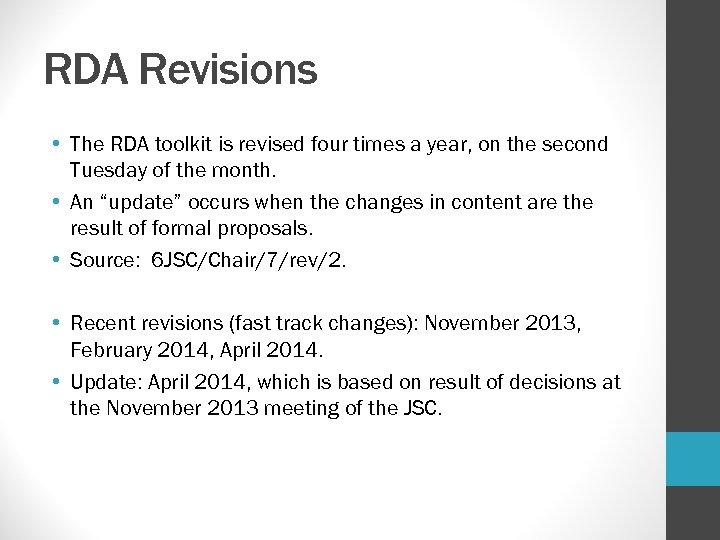 RDA Revisions • The RDA toolkit is revised four times a year, on the