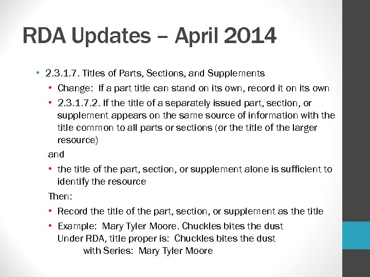 RDA Updates – April 2014 • 2. 3. 1. 7. Titles of Parts, Sections,