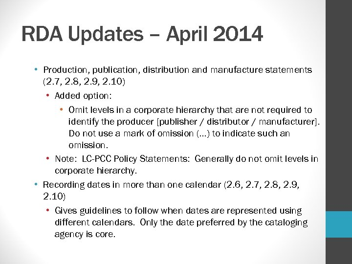 RDA Updates – April 2014 • Production, publication, distribution and manufacture statements (2. 7,